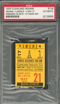 1975 Cleveland Indians vs. California Angels Ticket Stub From 5/21/1975 - Robinson Hits Home Runs #576 and #577 (PSA)